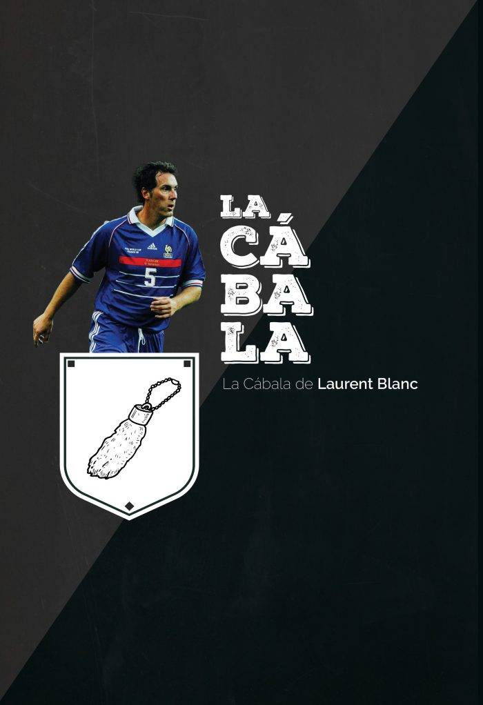 LA CÁBALA – Laurent Blanc